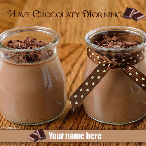 Write name on Chocolaty morning images online