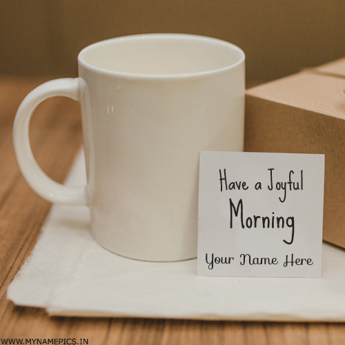 Have a Joyful Morning Wishes Elegant Greeting With Name