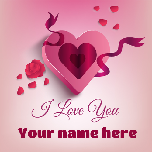 I Love You Beautiful Heart Greeting With Your Name