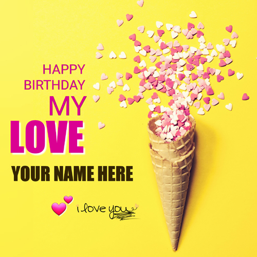 Happy Birthday Greeting Card For Lover With Your Name