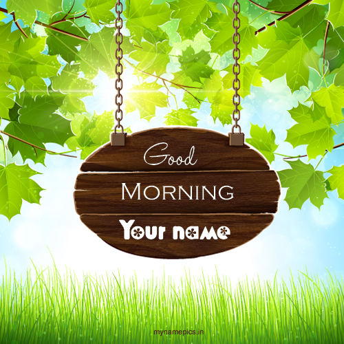 Write name on beautiful good morning wish pics