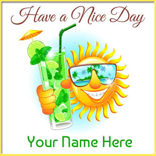 Create Have A Nice Day Profile Pics With Your Name