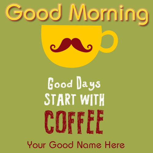 Good Morning With Coffee Cup Profile Pics With Name