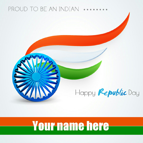 Proud To Be Indian Republic Day Greeting Card With Name