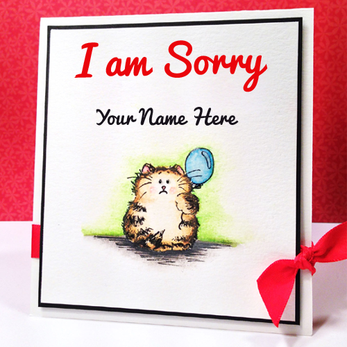I am Really Sorry Cute Greeting With Your Name