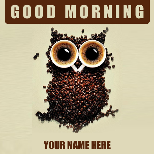 Good Morning Coffee With Funny Owl Greeting With Name