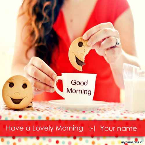 Write name on Good morning wishes cute profile pics