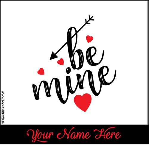 Be Mine Forever Handwritten Love Greeting With Name
