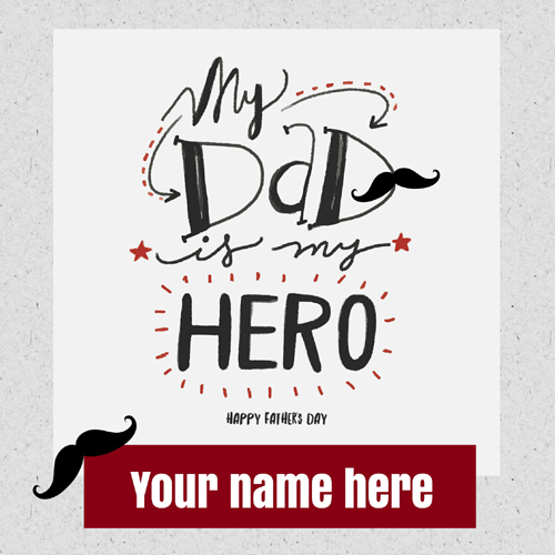 My Dad is My Hero Designer Greeting Card With Your Name