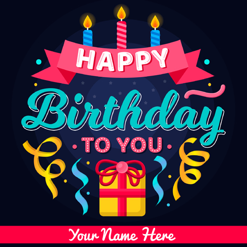 Write Name on Happy Birthday Card With Gift and Candles