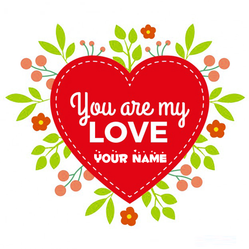 Write Name on You Are My Love Quote Greeting Card