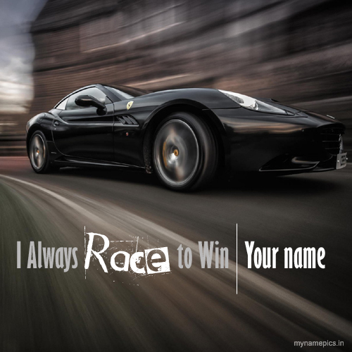 Write name on i always race to win boys profile pic