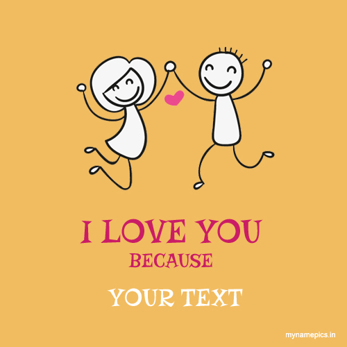 Write your text on i love you because profile pic