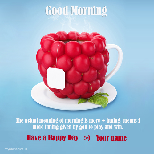 Write name on Good morning wishes with quotes pics
