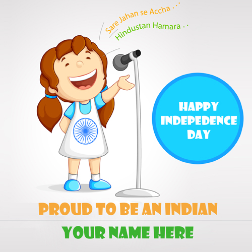 Proud To Be Indian Independence Day Wish Card With Name