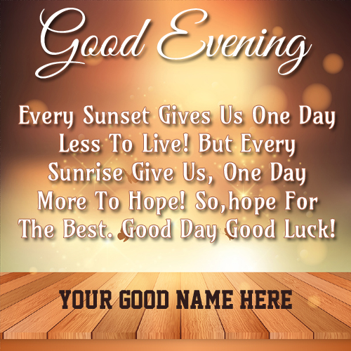 Images Of Good Evening Quotes: Write Name On Good Evening Greetings And Quote Pictures