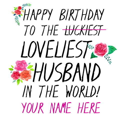 Happy Birthday To Loveliest Husband Greeting With Name