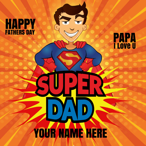 Super Dad Papa I Love You Greeting Card With Your Name
