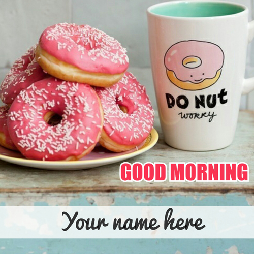 Good Morning Donuts and Coffee Greeting With Your Name
