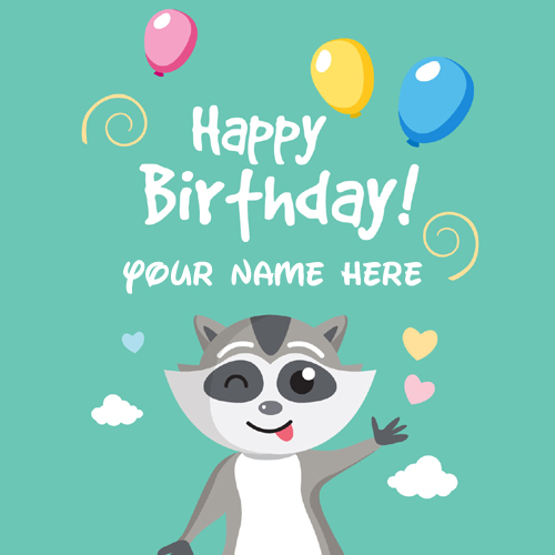 Write Name on Funny Birthday Card with a Raccoon
