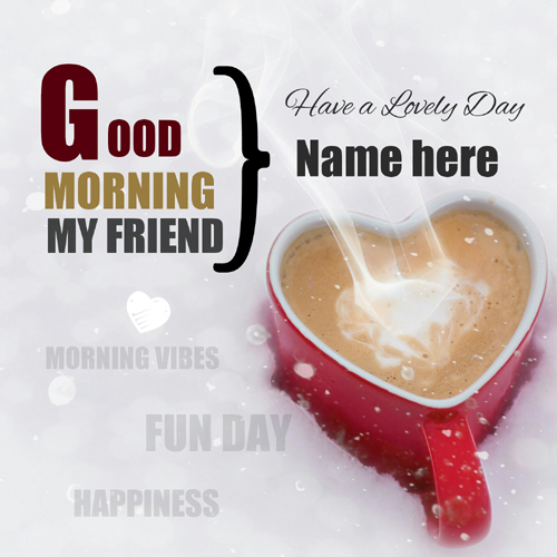 Have a Lovely Day and Morning Wishes Greeting With Name
