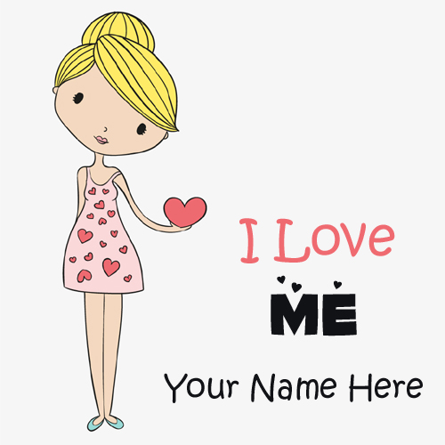 I Love Me Cute and Sweet Girl Greeting With Your Name
