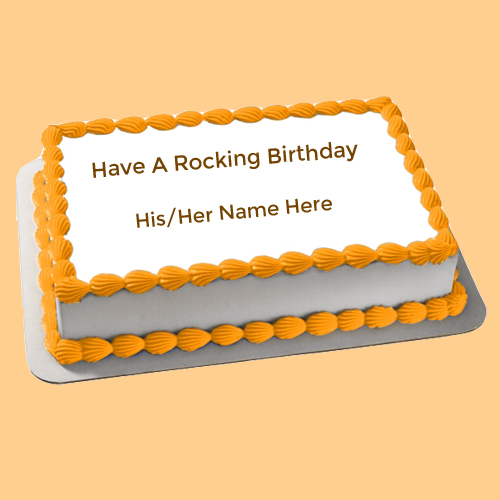 Have a Rocking Birthday Wishes Cake With Your Name