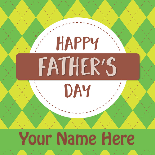 Happy Fathers Day Wishes Greeting Card With Your Name