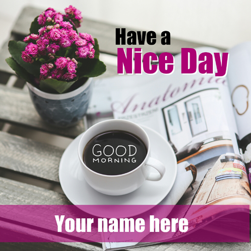 Have a Nice Day With Coffee Greeting With Custom Name