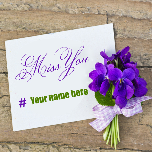 I Miss You Love Note With Flowers and Your Name