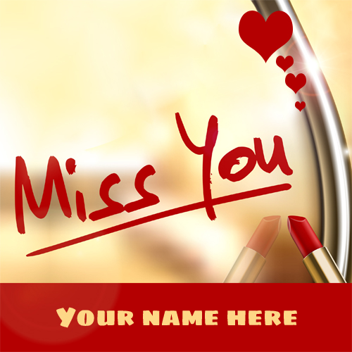 I Miss You My Love Heart Greeting With Your Name