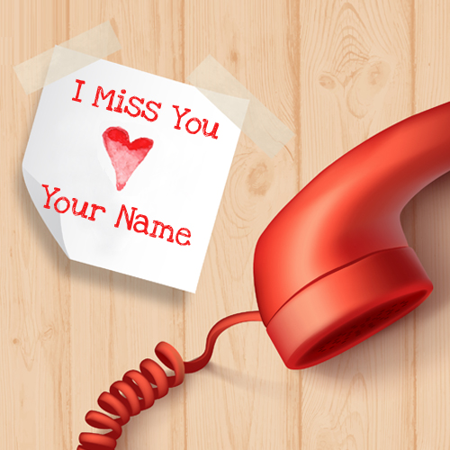 Miss You My Love Designer Greeting Card With Your Name