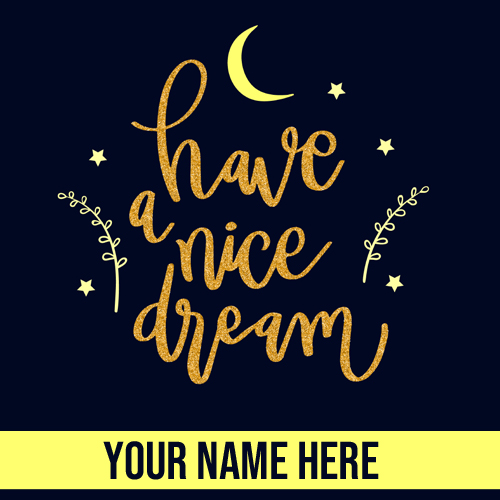 Good Night and Have a Nice Dream Greeting With Name