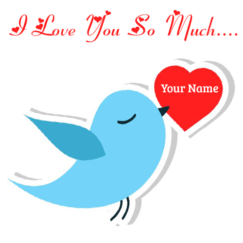 I Love You So Much Twitter Love Greeting With Name