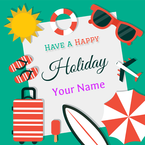 Write name on have a nice journey wishes greeting picture happy holidays wishes greeting with your name m4hsunfo