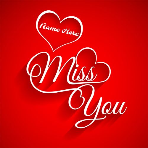Write name on i miss you wishes greeting profile pictures miss you love red heart greeting with your name m4hsunfo